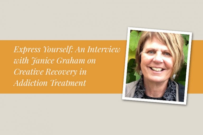 Express-Yourself-An-Interview-with-Janice-Graham,-LMFT,-on-Creative-Recovery-in-Addiction-Treatment